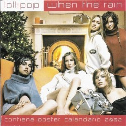 Lollipop ‎– When The Rain - CD Maxi Single + Calendar includes